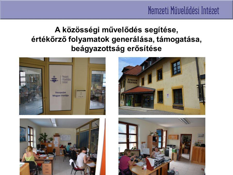 A közösségi művelődés segítése, értékőrző folyamatok generálása, támogatása, beágyazottság erősítése