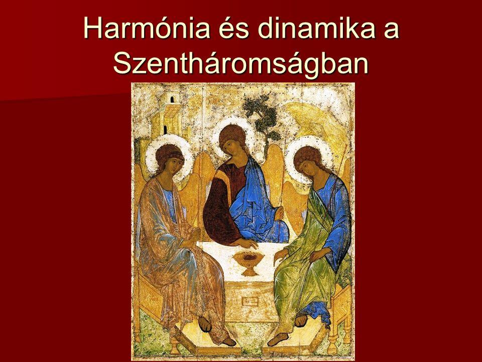 Harmónia és dinamika a Szentháromságban