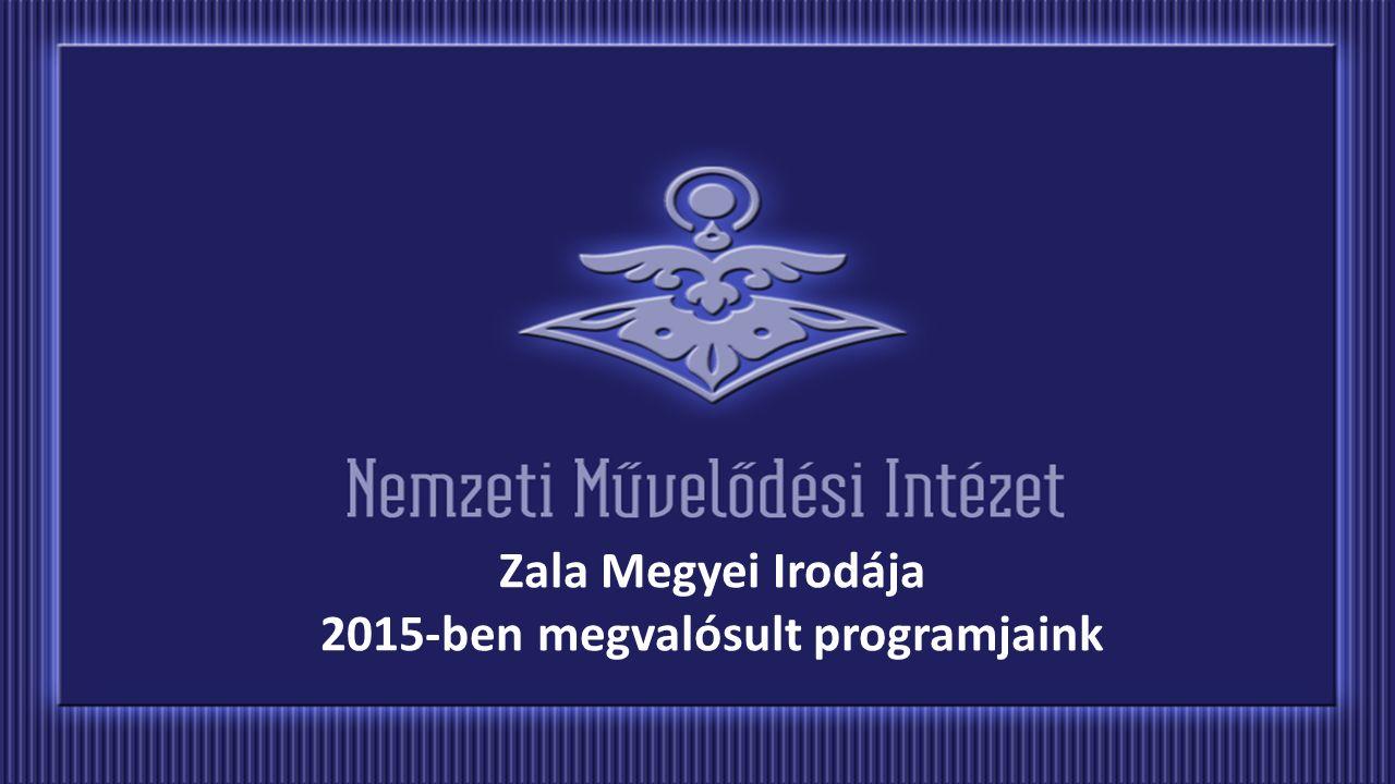 Zala Megyei Irodája 2015-ben megvalósult programjaink