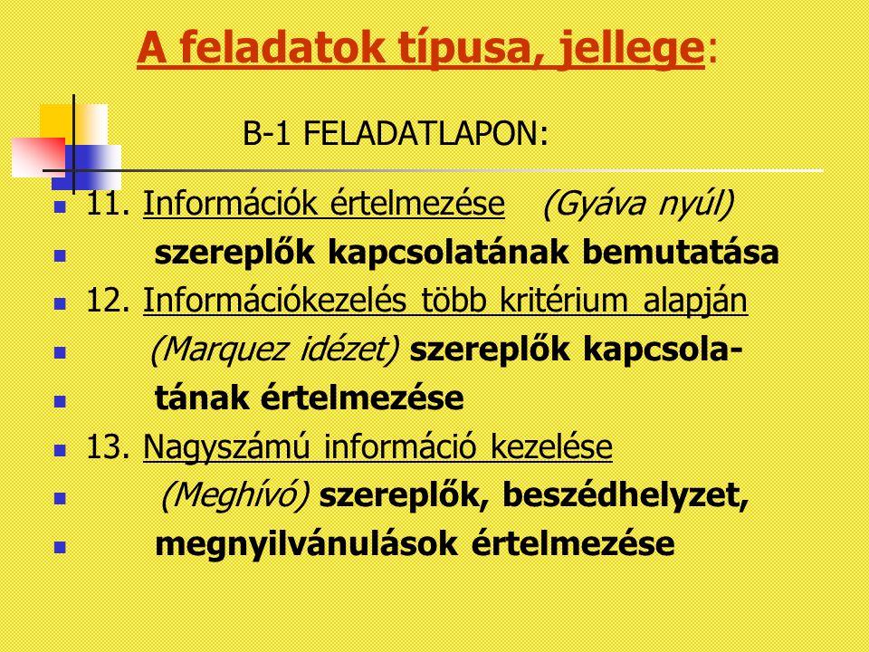 B-1 FELADATLAPON: 11. Információk értelmezése (Gyáva nyúl) szereplők kapcsolatának bemutatása 12.