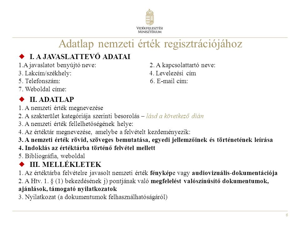 6 Adatlap nemzeti érték regisztrációjához  I.