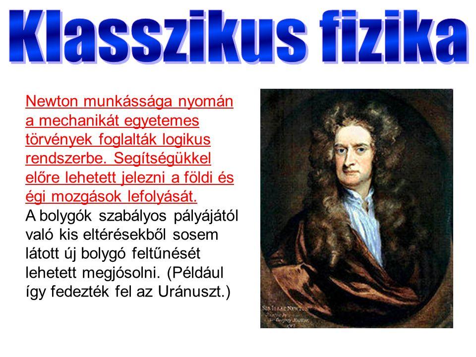 Newton munkássága nyomán a mechanikát egyetemes törvények foglalták logikus rendszerbe.