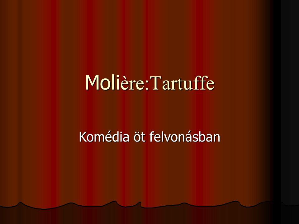 Kettőztetésnek tekinthető még: Orgon nem hitte el, hogy Tartuffe csaló, a lelepleződés után neki nem hiszi el ugyanezt az anyja.