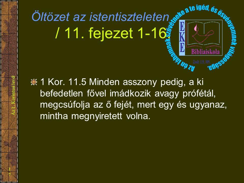 Az 1. Korintusi levél 17 Öltözet az istentiszteleten / 11.
