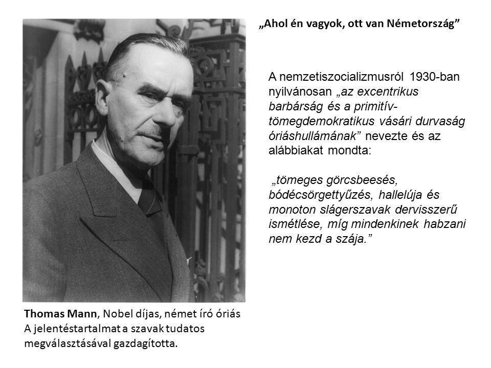 Thomas Mann, Nobel díjas, német író óriás A jelentéstartalmat a szavak tudatos megválasztásával gazdagította.