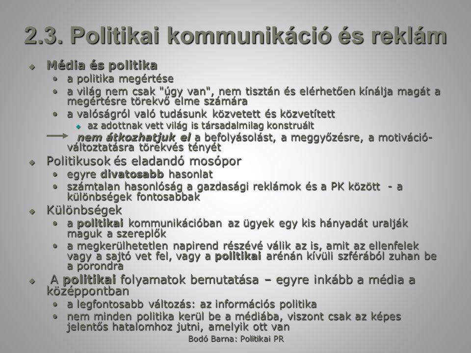 2.3. Politikai kommunikáció és reklám  Média és politika a politika megértésea politika megértése a világ nem csak