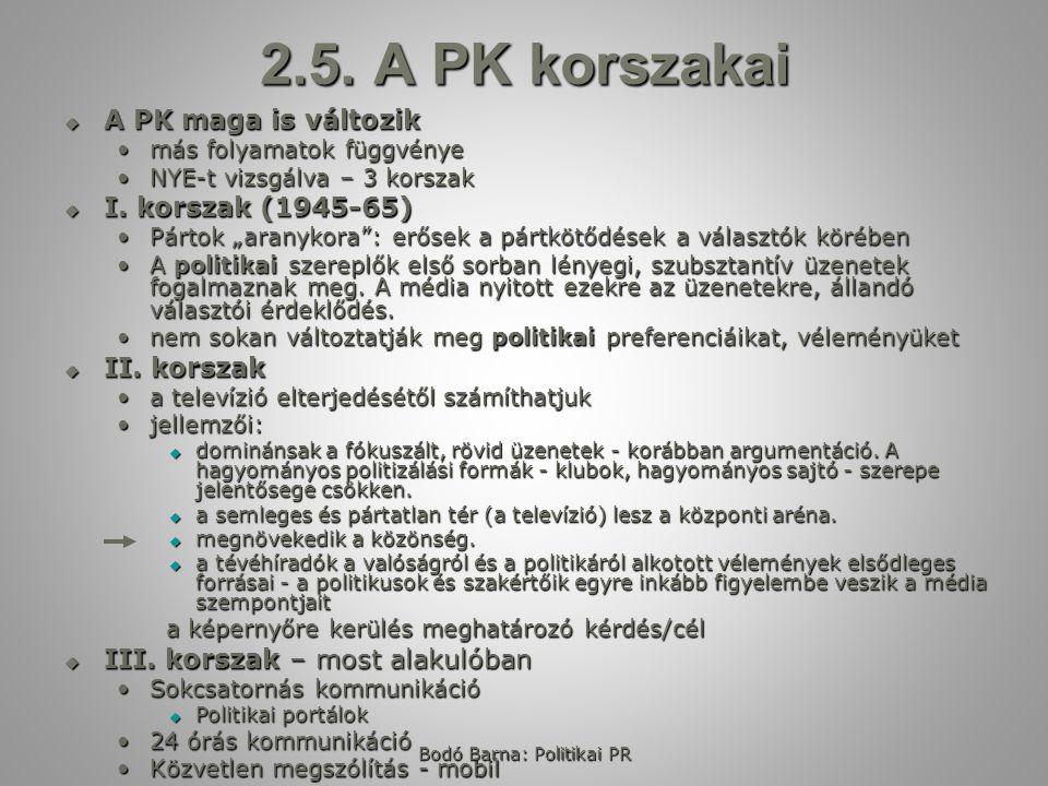 2.5. A PK korszakai  A PK maga is változik más folyamatok függvényemás folyamatok függvénye NYE-t vizsgálva – 3 korszakNYE-t vizsgálva – 3 korszak 