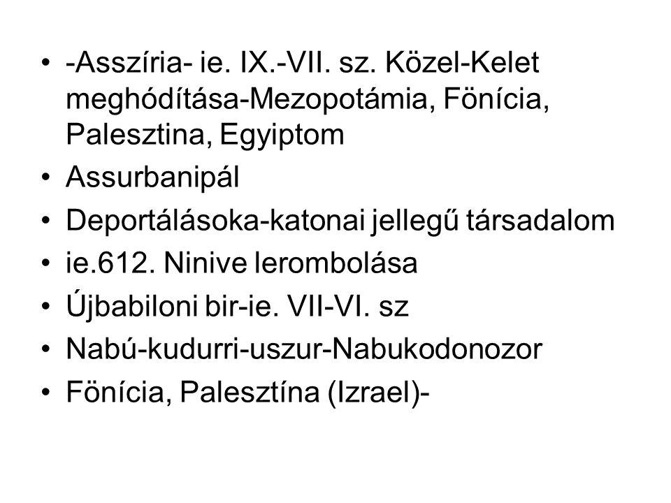 -Asszíria- ie. IX.-VII. sz.