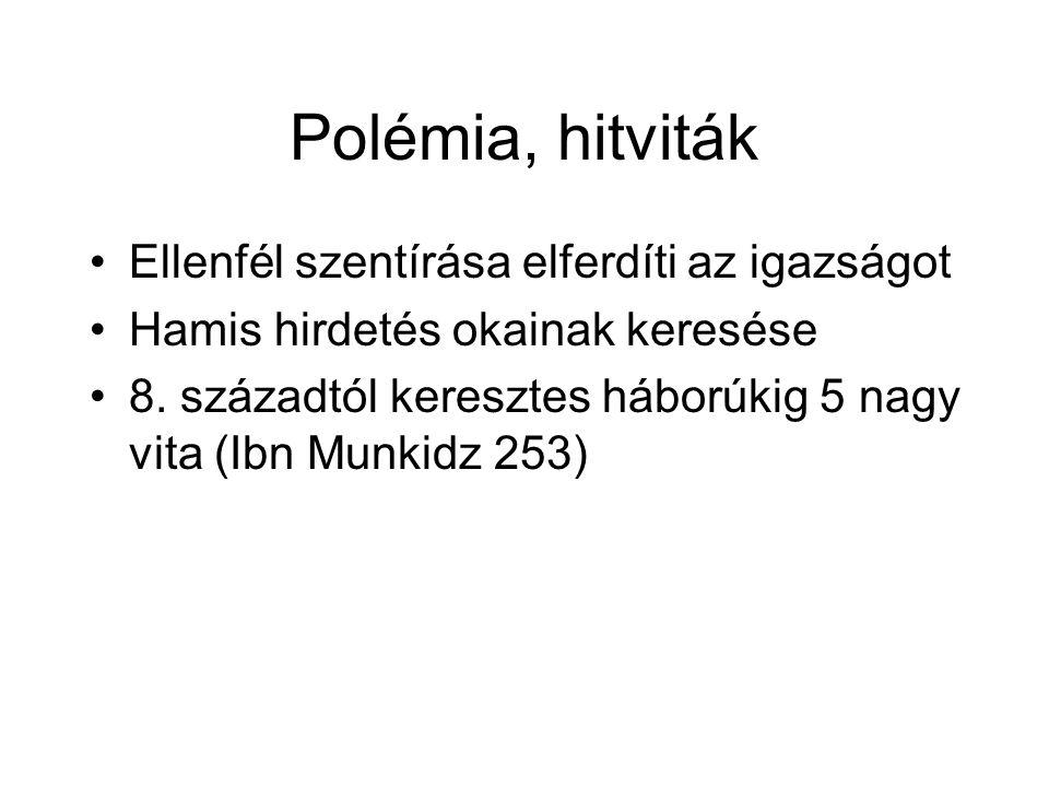 Polémia, hitviták Ellenfél szentírása elferdíti az igazságot Hamis hirdetés okainak keresése 8.
