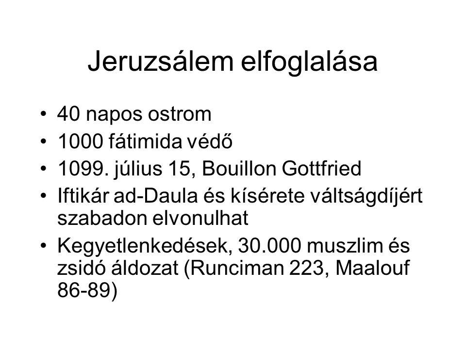 Jeruzsálem elfoglalása 40 napos ostrom 1000 fátimida védő 1099.