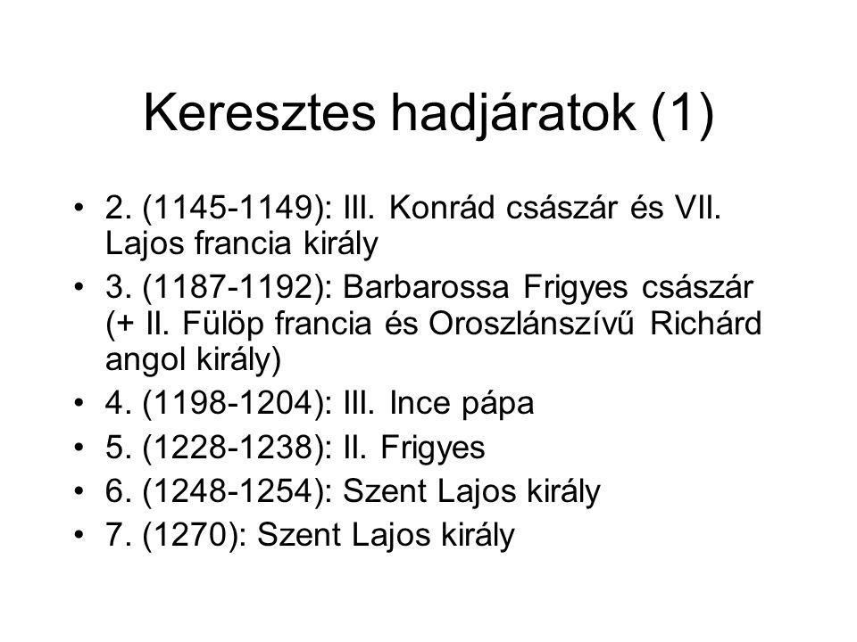Keresztes hadjáratok (1) 2. (1145-1149): III. Konrád császár és VII.