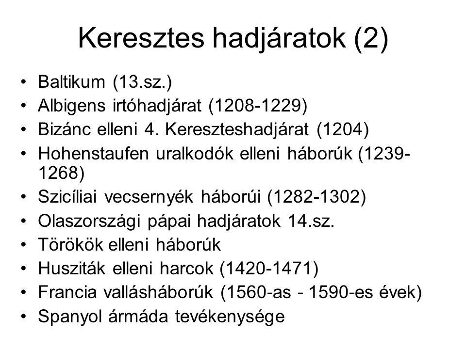 Keresztes hadjáratok (2) Baltikum (13.sz.) Albigens irtóhadjárat (1208-1229) Bizánc elleni 4.