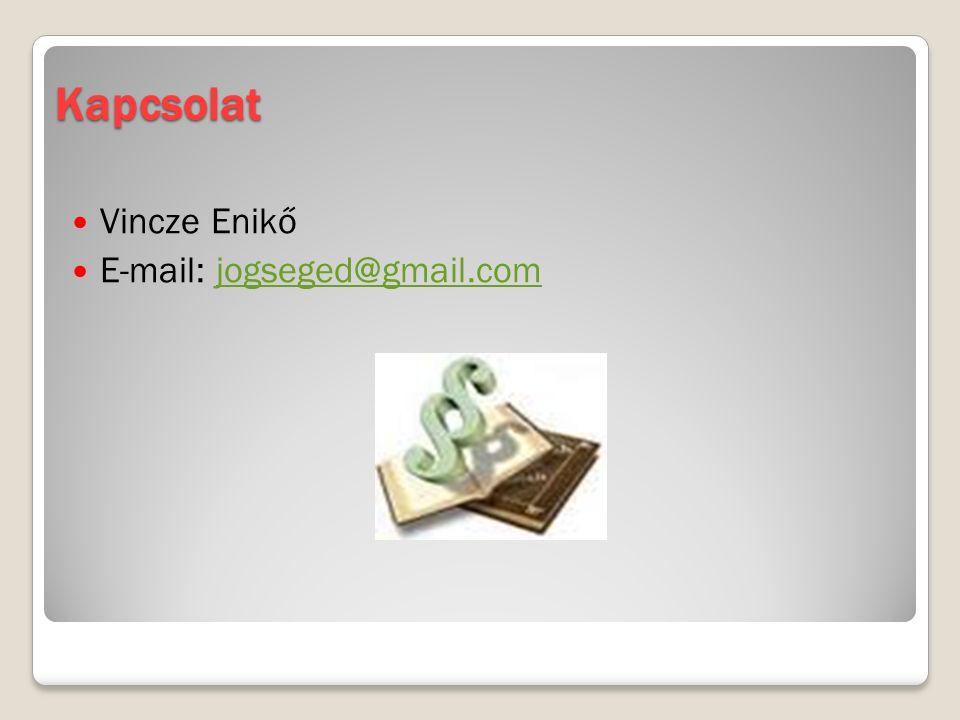 Kapcsolat Vincze Enikő E-mail: jogseged@gmail.comjogseged@gmail.com