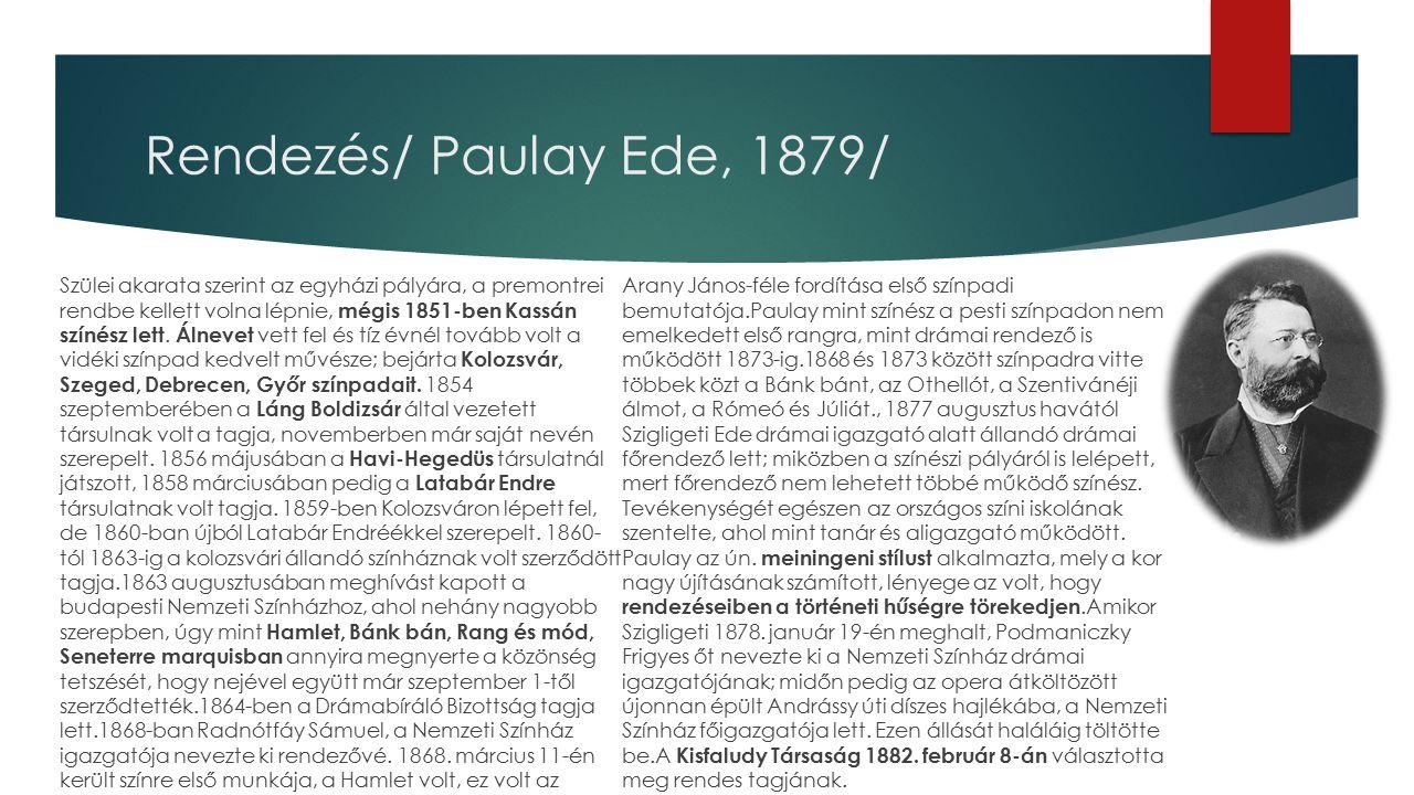 Rendezés/ Paulay Ede, 1879/ Szülei akarata szerint az egyházi pályára, a premontrei rendbe kellett volna lépnie, mégis 1851-ben Kassán színész lett. Á