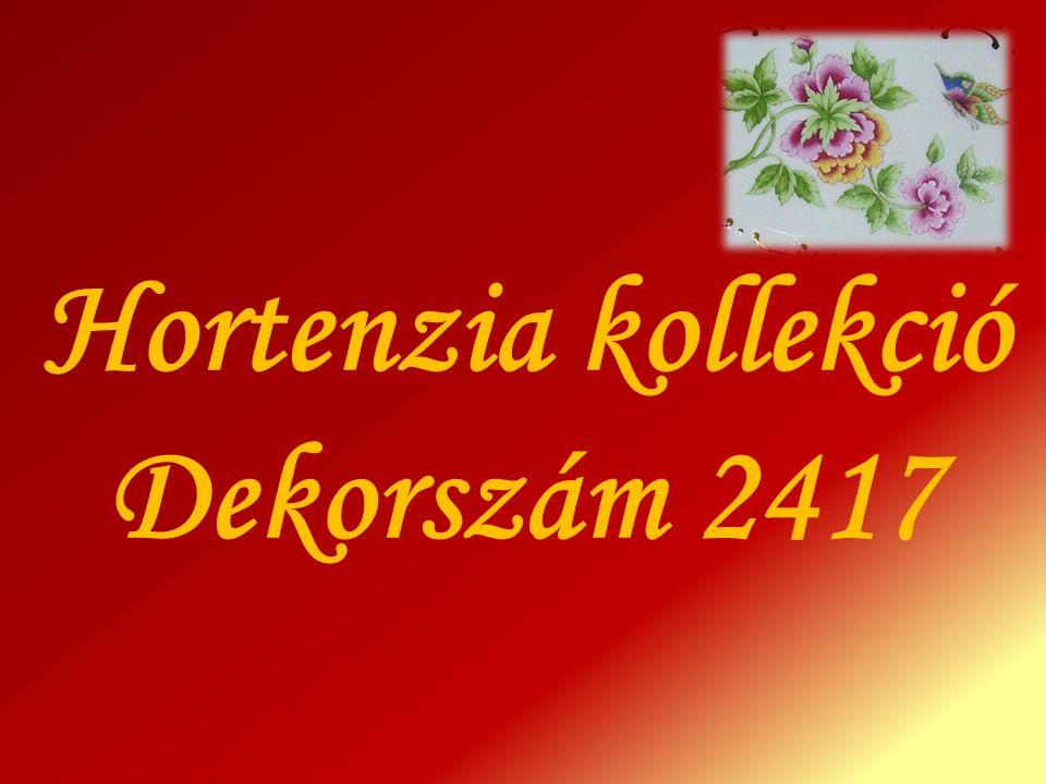 Hortenzia kollekció Dekorszám 2417