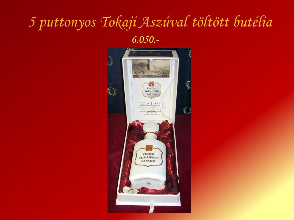 5 puttonyos Tokaji Aszúval töltött butélia 6.050.-
