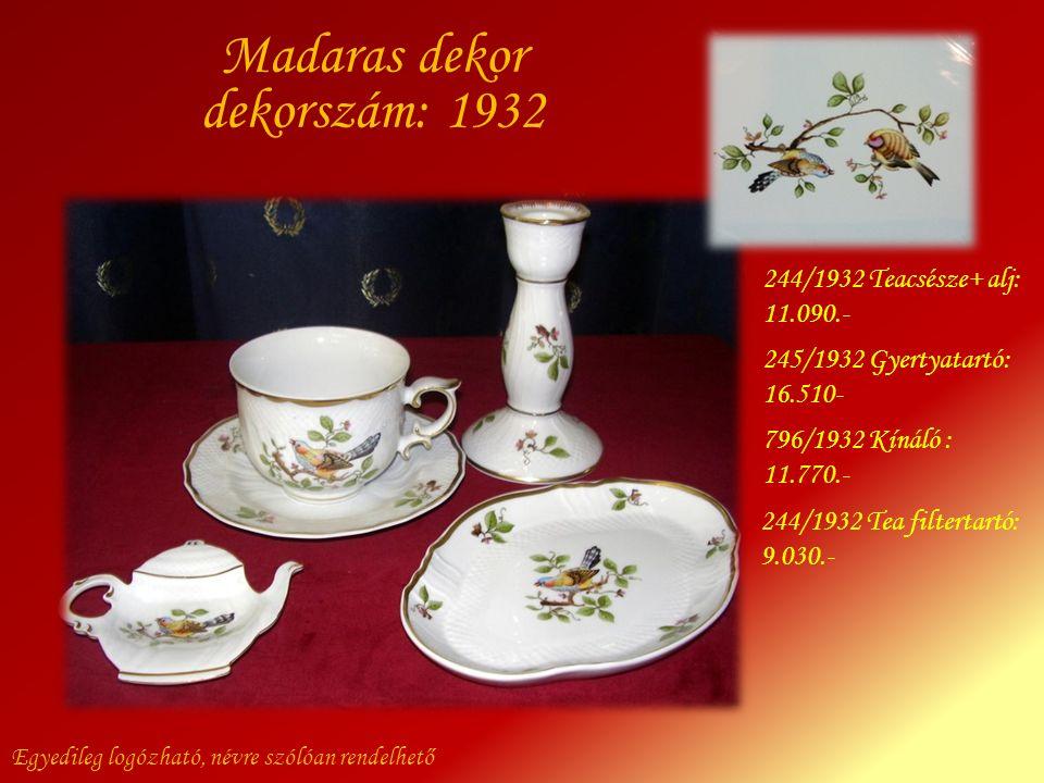 Egyedileg logózható, névre szólóan rendelhető 244/1932 Teacsésze+ alj: 11.090.- 245/1932 Gyertyatartó: 16.510- 244/1932 Tea filtertartó: 9.030.- 796/1