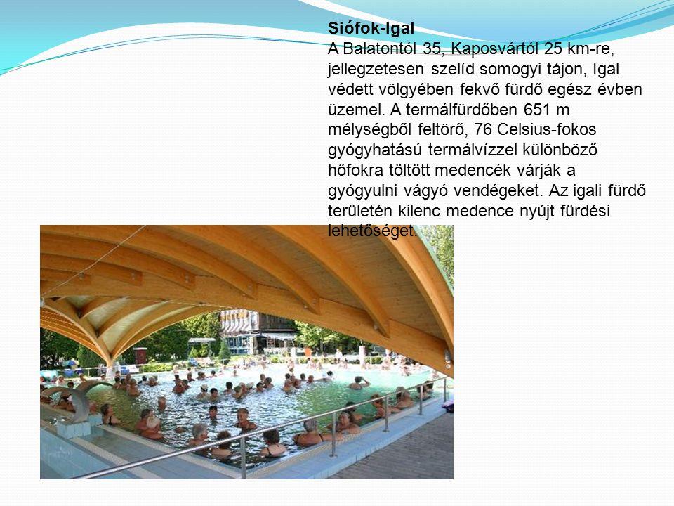 Siófok-Igal A Balatontól 35, Kaposvártól 25 km-re, jellegzetesen szelíd somogyi tájon, Igal védett völgyében fekvő fürdő egész évben üzemel.