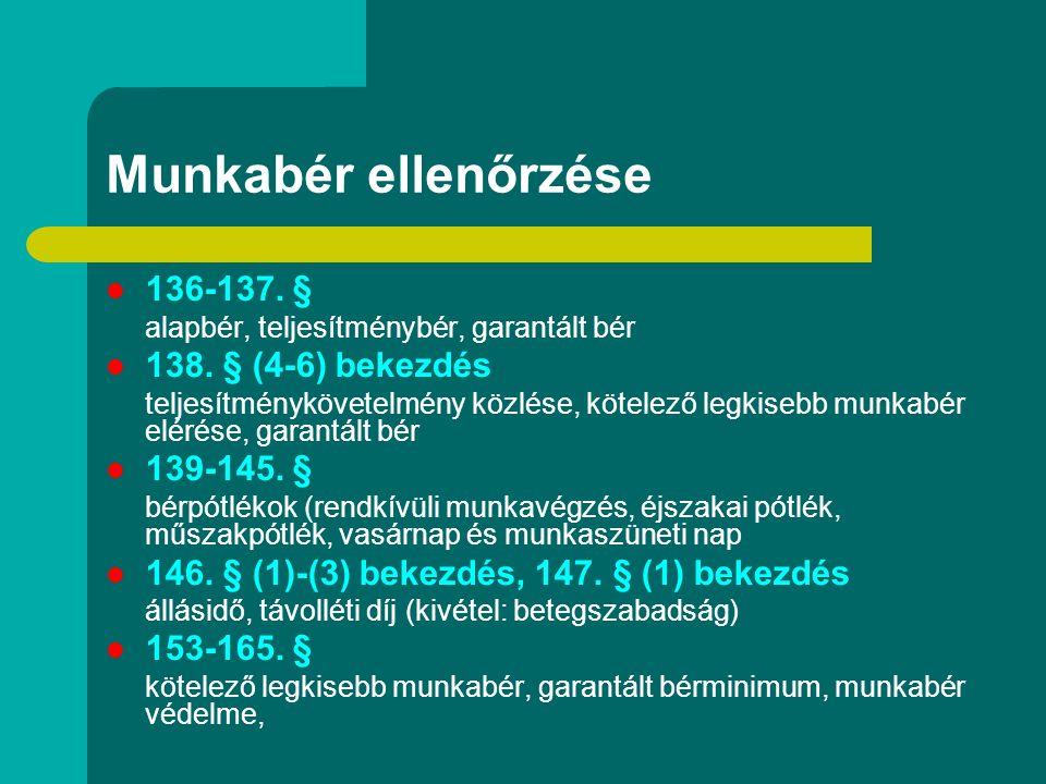 A munkabér védelme III. Munkabér kifizetése tárgyhót követő 10.