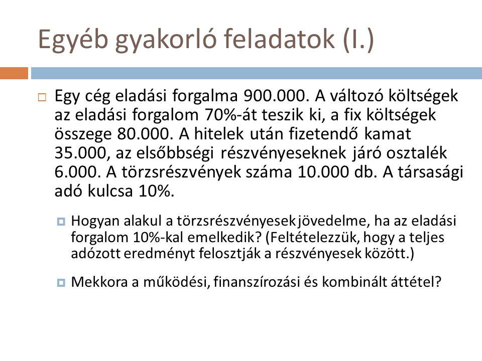 Egyéb gyakorló feladatok (I.)  Egy cég eladási forgalma 900.000.