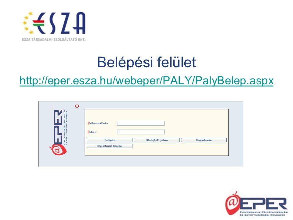 Belépési felület http://eper.esza.hu/webeper/PALY/PalyBelep.aspx