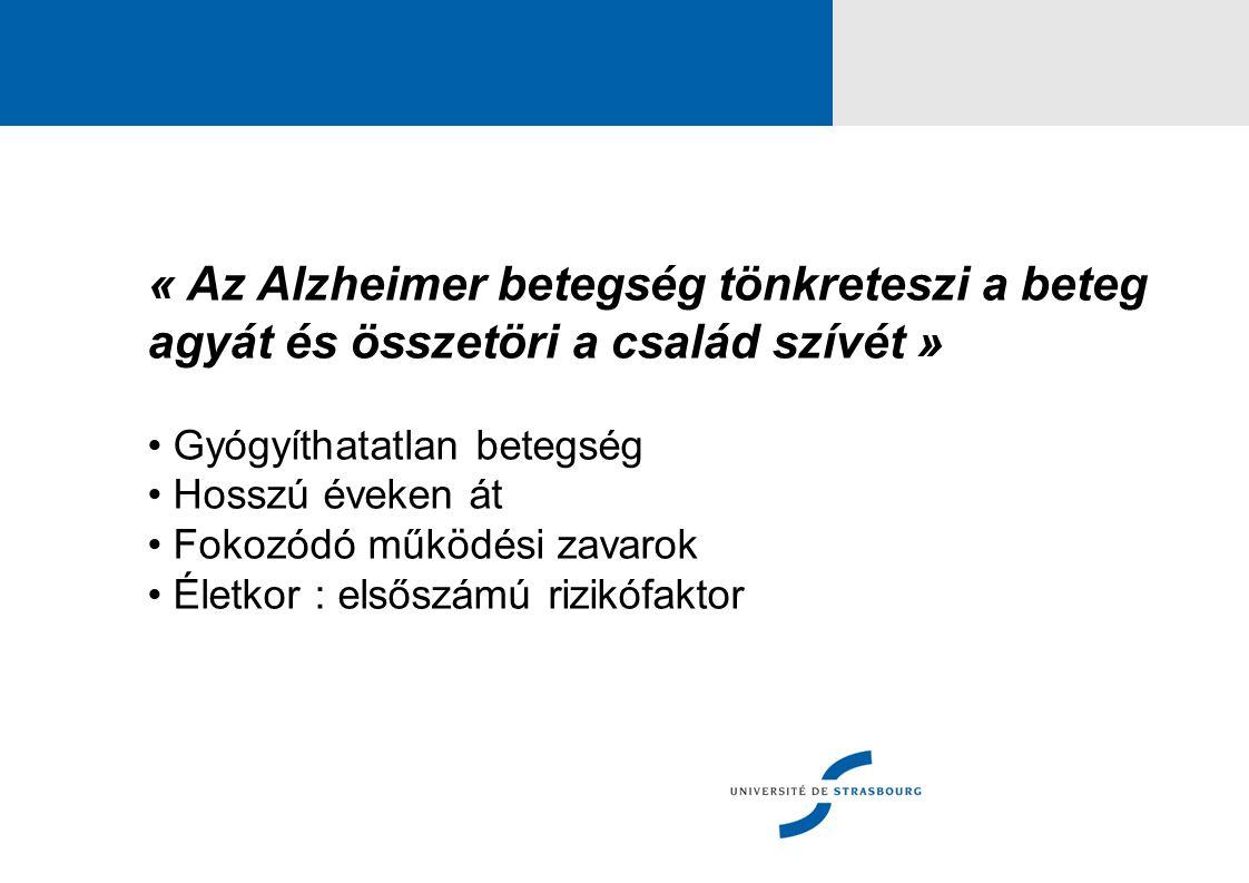 Személyes tapasztalataim (1) Geriáter orvos 1975 - 2014 Tanulmányaim idején : egyetlen 1 órás előadás a demenciáról 1975 - 1985 : a betegek felfedezése - nincs kezelés, nincs egészségügyi-szociális megoldás 1986 : Alsace Alzheimer létrehozása o Találkozók miniszterrel, Megyei Tanács elnökével, képviselőkkel, polgármesterekkel … 1994 : az első nappali központ létrehozása Strasbourg-ban o Jelenleg 4 működik, 60 férőhellyel, ami 250 - 300 beteg ellátását teszi lehetővé