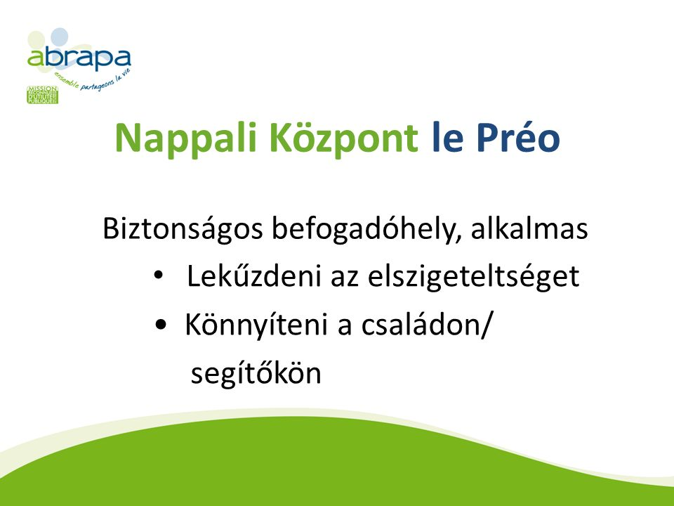 Nappali Központ le Préo Biztonságos befogadóhely, alkalmas Lekűzdeni az elszigeteltséget Könnyíteni a családon/ segítőkön