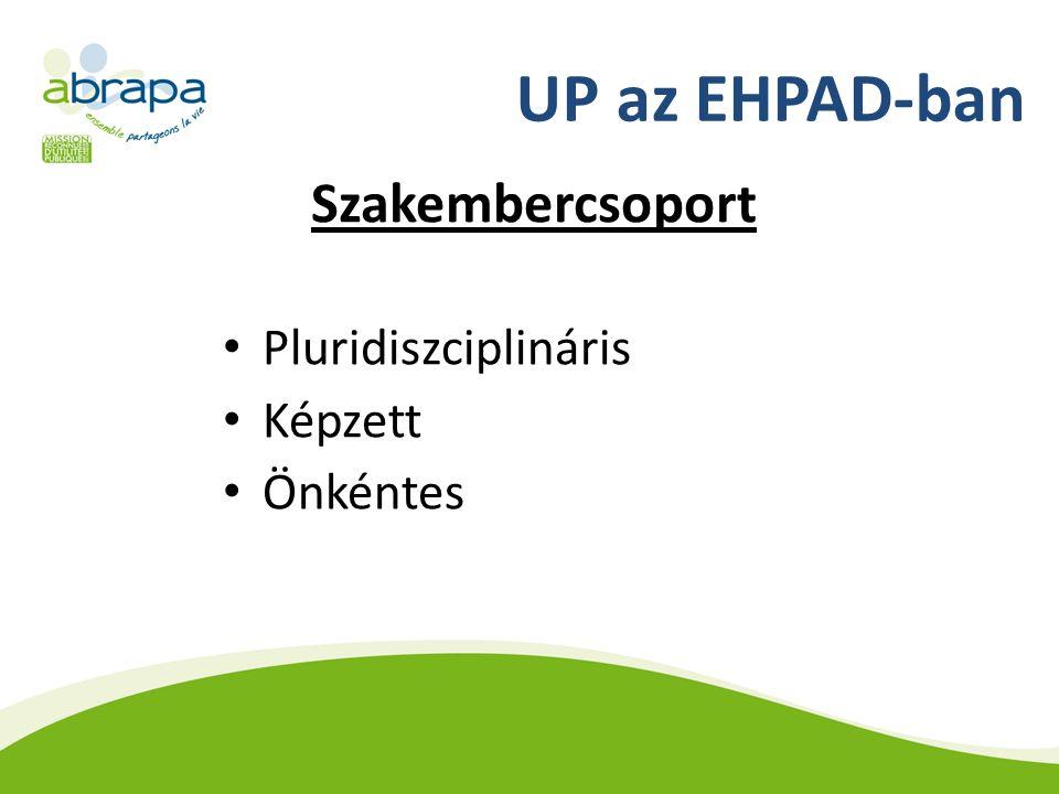 UP az EHPAD-ban Szakembercsoport Pluridiszciplináris Képzett Önkéntes