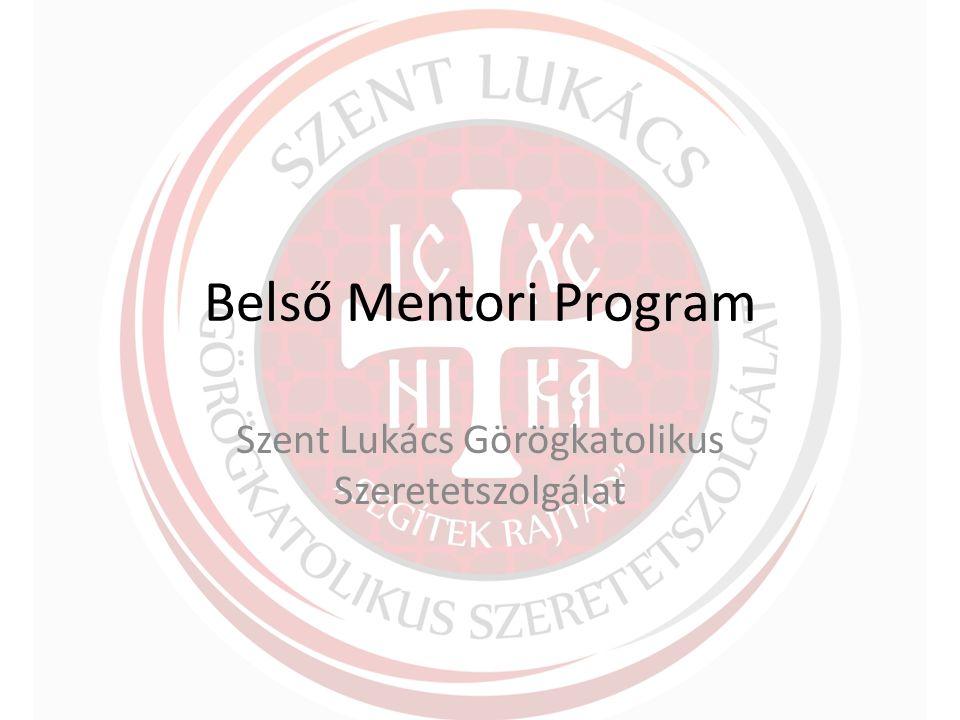 Belső Mentori Program Szent Lukács Görögkatolikus Szeretetszolgálat