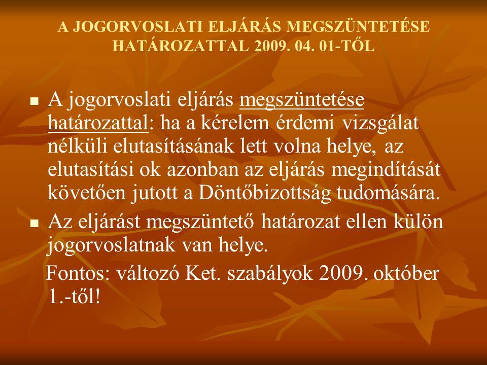 A JOGORVOSLATI ELJÁRÁS MEGSZÜNTETÉSE HATÁROZATTAL 2009.