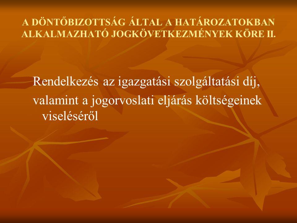 A DÖNTŐBIZOTTSÁG ÁLTAL A HATÁROZATOKBAN ALKALMAZHATÓ JOGKÖVETKEZMÉNYEK KÖRE II.