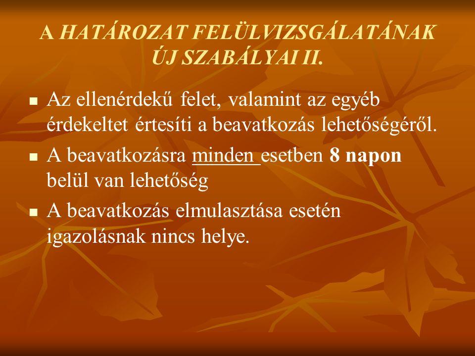 A HATÁROZAT FELÜLVIZSGÁLATÁNAK ÚJ SZABÁLYAI II.