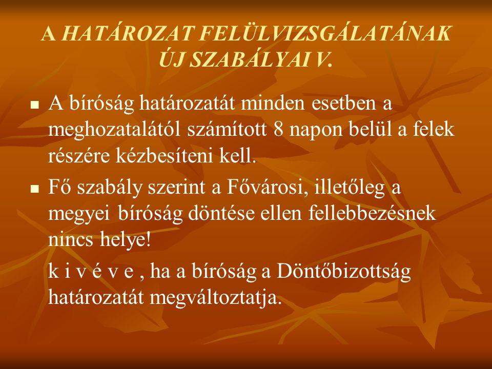A HATÁROZAT FELÜLVIZSGÁLATÁNAK ÚJ SZABÁLYAI V.