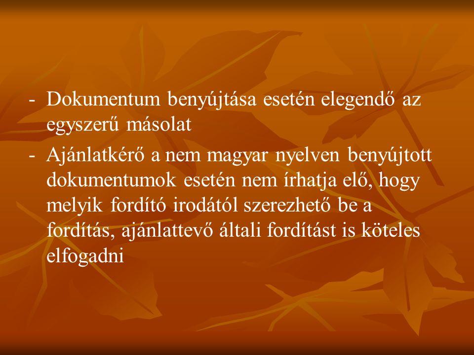 -Dokumentum benyújtása esetén elegendő az egyszerű másolat - Ajánlatkérő a nem magyar nyelven benyújtott dokumentumok esetén nem írhatja elő, hogy melyik fordító irodától szerezhető be a fordítás, ajánlattevő általi fordítást is köteles elfogadni