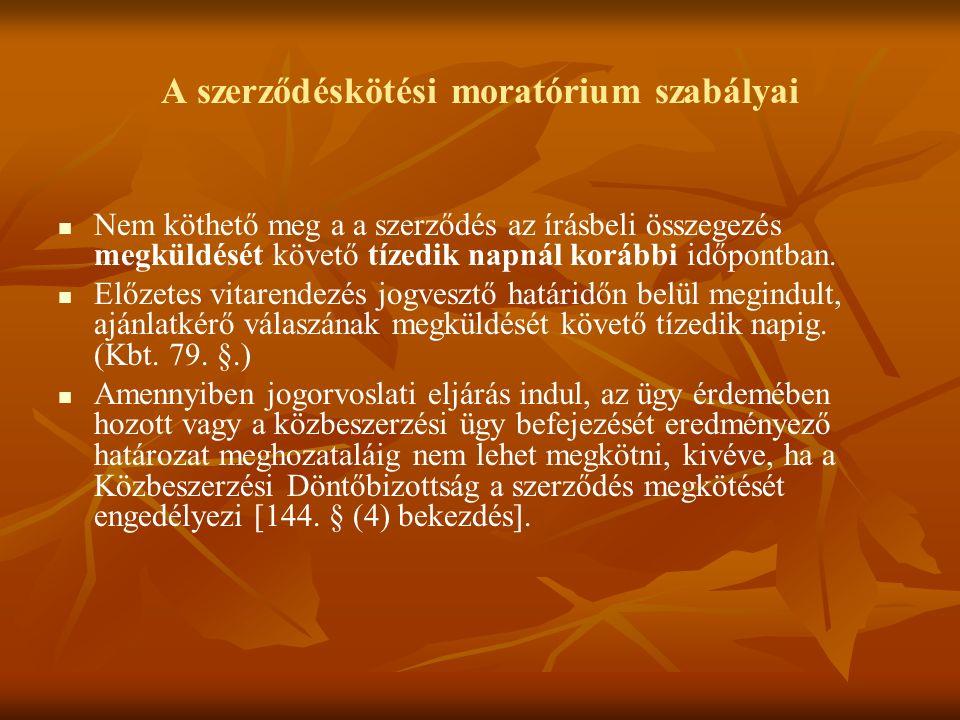 A szerződéskötési moratórium szabályai Nem köthető meg a a szerződés az írásbeli összegezés megküldését követő tízedik napnál korábbi időpontban.