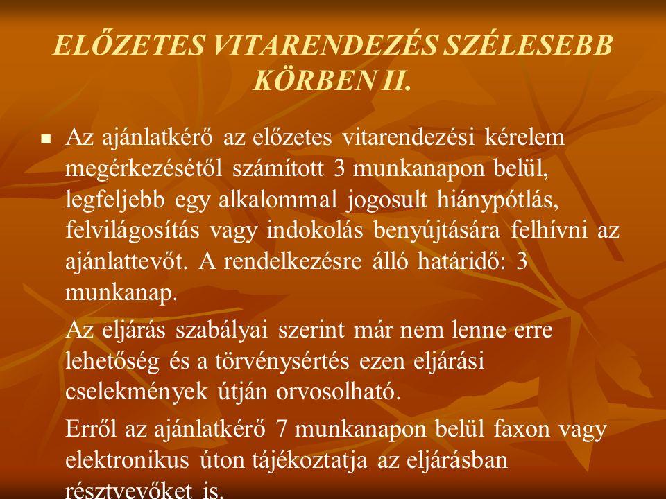 ELŐZETES VITARENDEZÉS SZÉLESEBB KÖRBEN II.