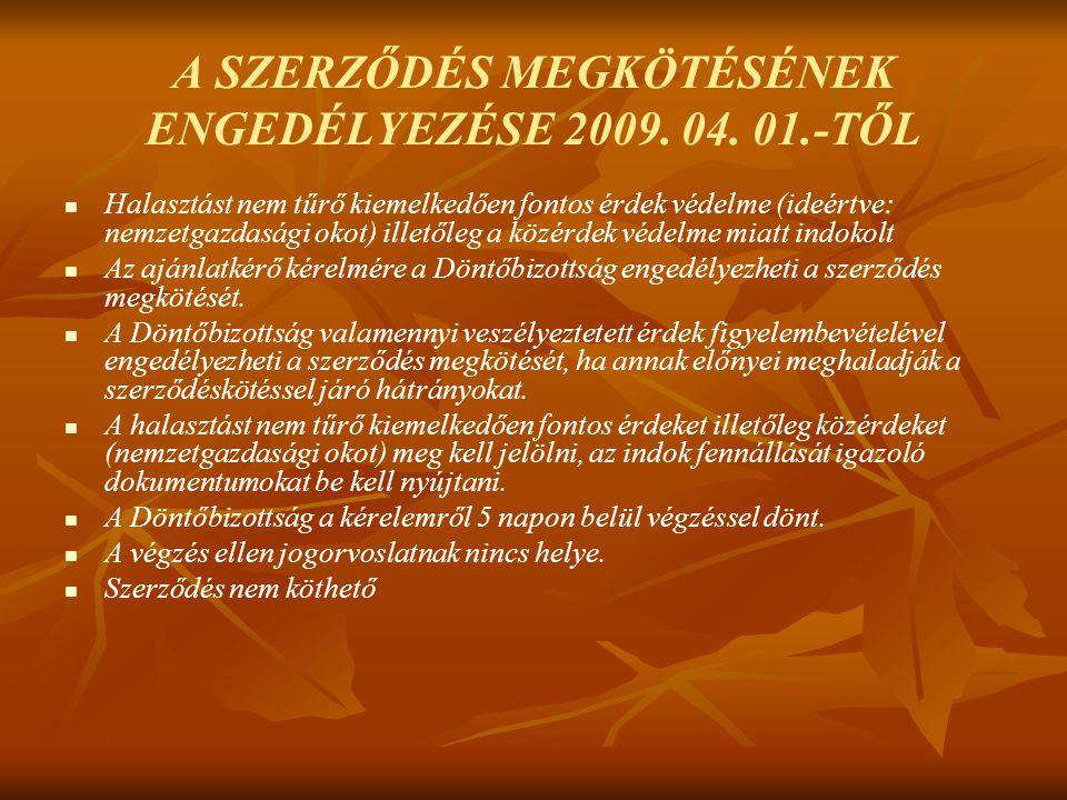 A SZERZŐDÉS MEGKÖTÉSÉNEK ENGEDÉLYEZÉSE 2009. 04.