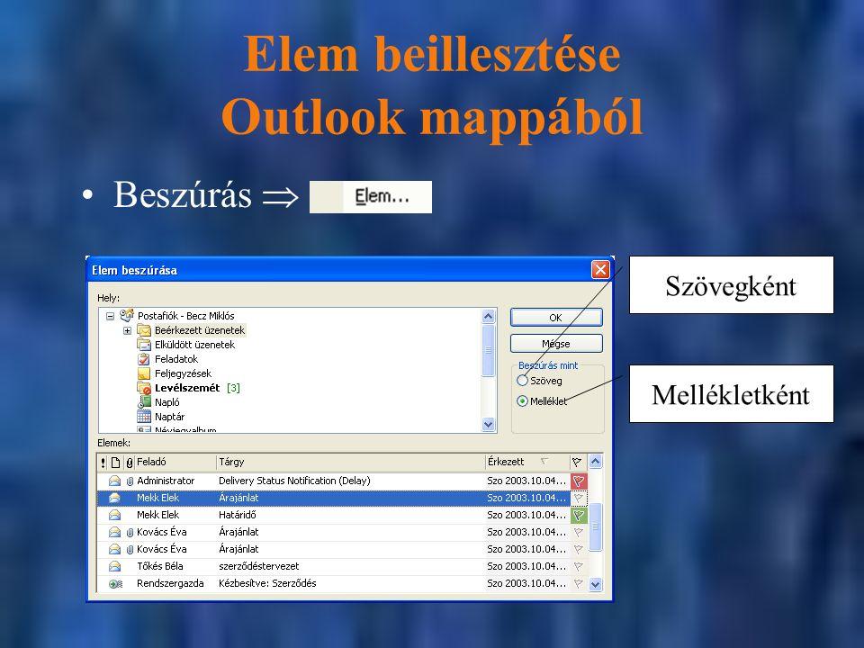 Elem beillesztése Outlook mappából Beszúrás  Szövegként Mellékletként
