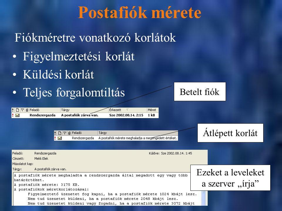 """Postafiók mérete Fiókméretre vonatkozó korlátok Figyelmeztetési korlát Küldési korlát Teljes forgalomtiltás Ezeket a leveleket a szerver """"írja Betelt fiókÁtlépett korlát"""