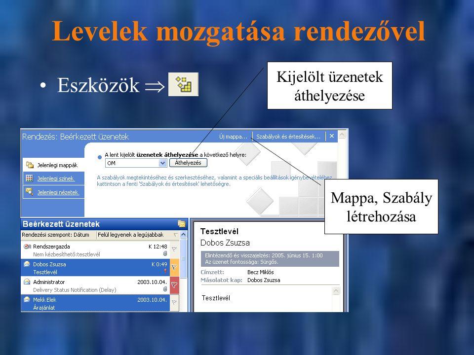 Levelek mozgatása rendezővel Eszközök  Kijelölt üzenetek áthelyezése Mappa, Szabály létrehozása