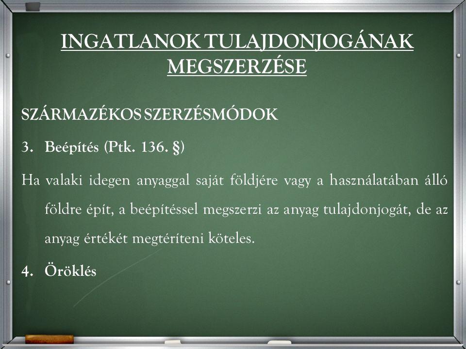 SZÁRMAZÉKOS SZERZÉSMÓDOK 3.Beépítés (Ptk. 136.