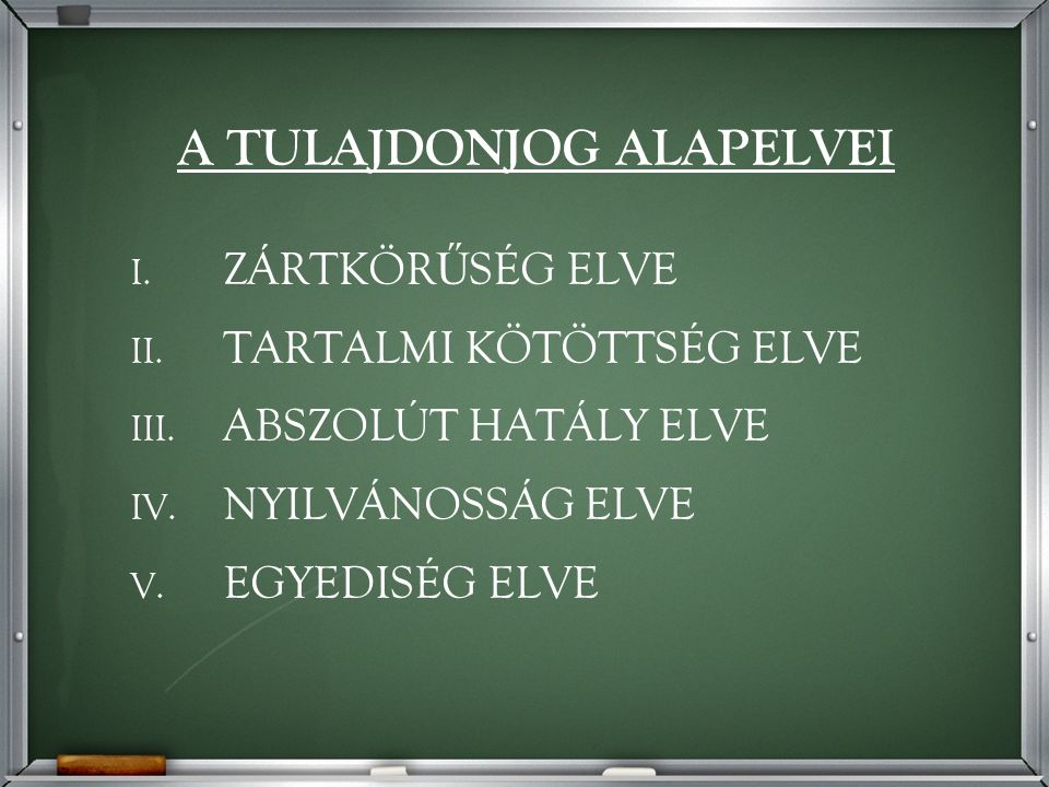 I. ZÁRTKÖR Ű SÉG ELVE II. TARTALMI KÖTÖTTSÉG ELVE III.