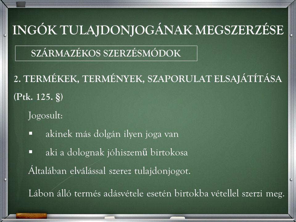 2. TERMÉKEK, TERMÉNYEK, SZAPORULAT ELSAJÁTÍTÁSA (Ptk.