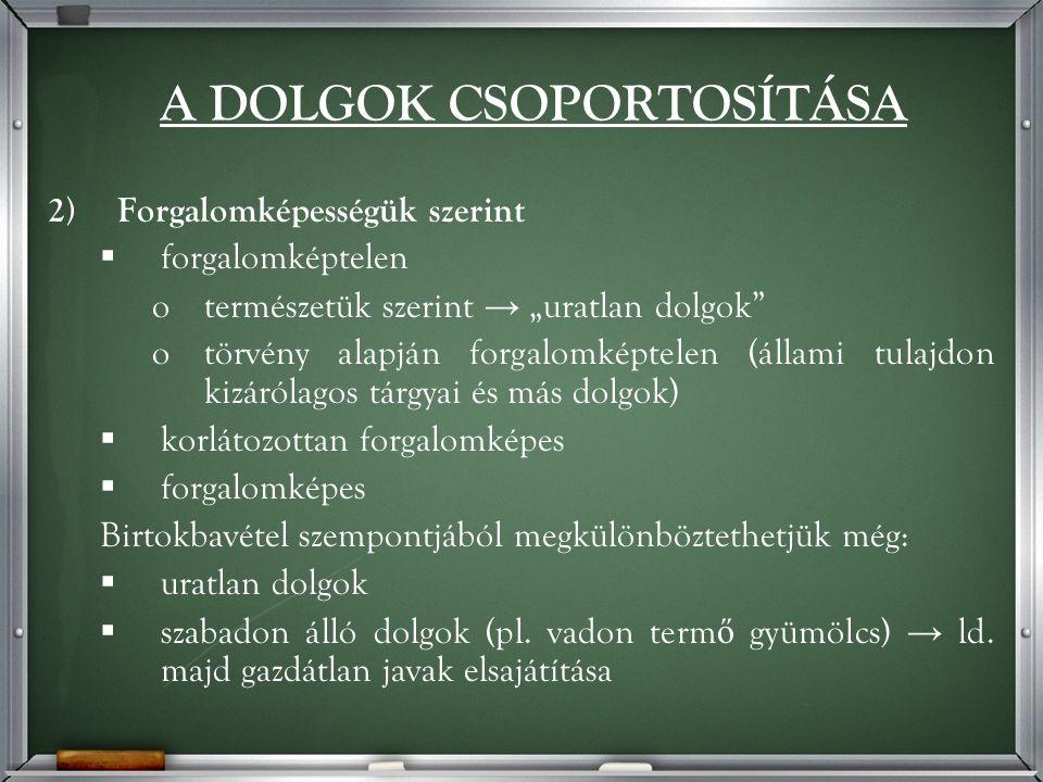 SZÁRMAZÉKOS SZERZÉSMÓDOK 2.Növedék (Ptk. 126.