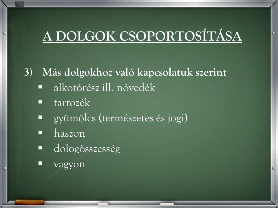 SZÁRMAZÉKOS SZERZÉSMÓDOK 3.Beépítés (Ptk.136.
