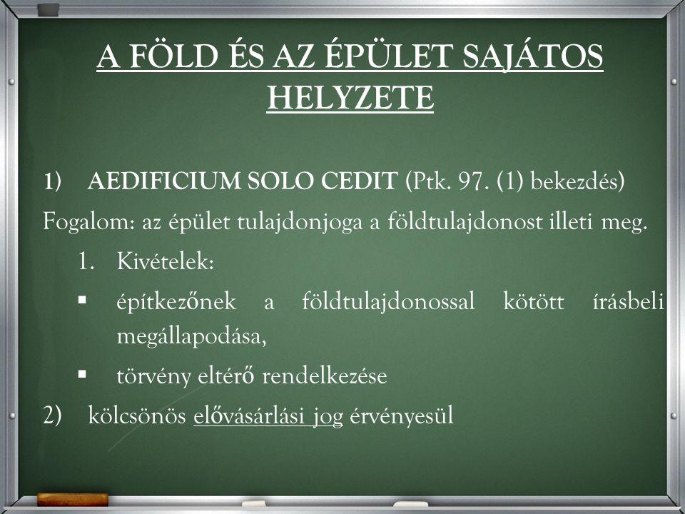 SZÁRMAZÉKOS SZERZÉSMÓDOK 5.Ráépítés (Ptk. 137.