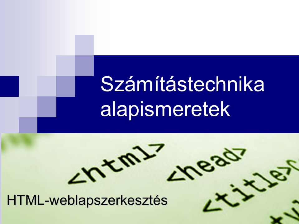 Számítástechnika alapismeretek HTML-weblapszerkesztés