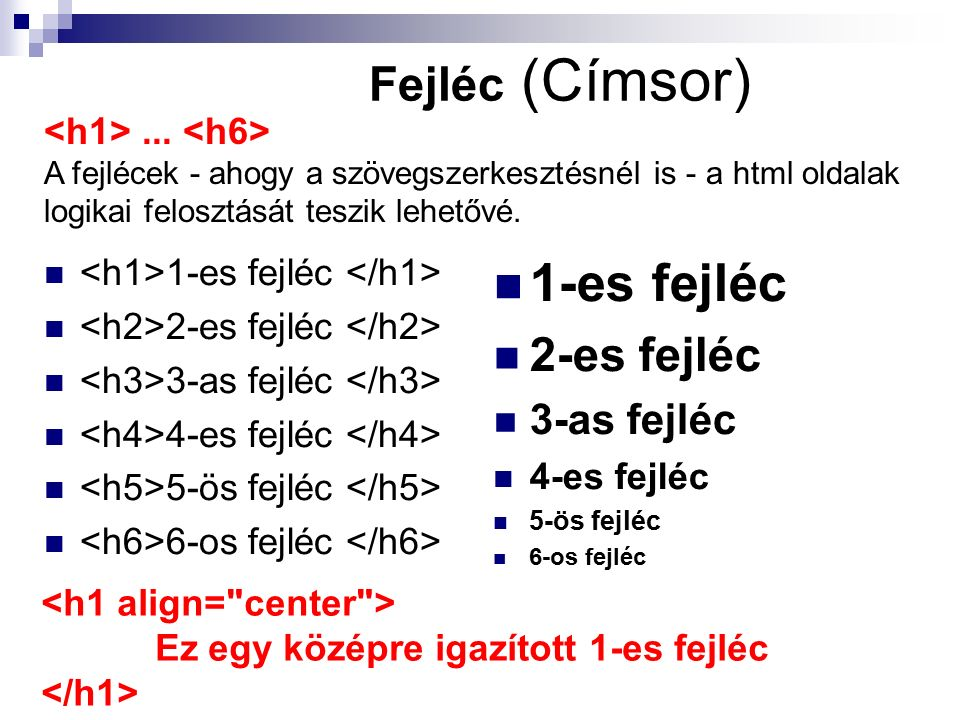 Fejléc (Címsor) 1-es fejléc 2-es fejléc 3-as fejléc 4-es fejléc 5-ös fejléc 6-os fejléc 1-es fejléc 2-es fejléc 3-as fejléc 4-es fejléc 5-ös fejléc 6-