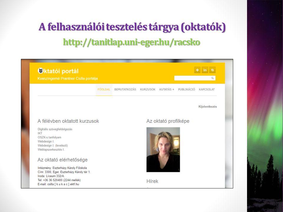 A felhasználói tesztelés tárgya (oktatók) http://tanitlap.uni-eger.hu/racsko