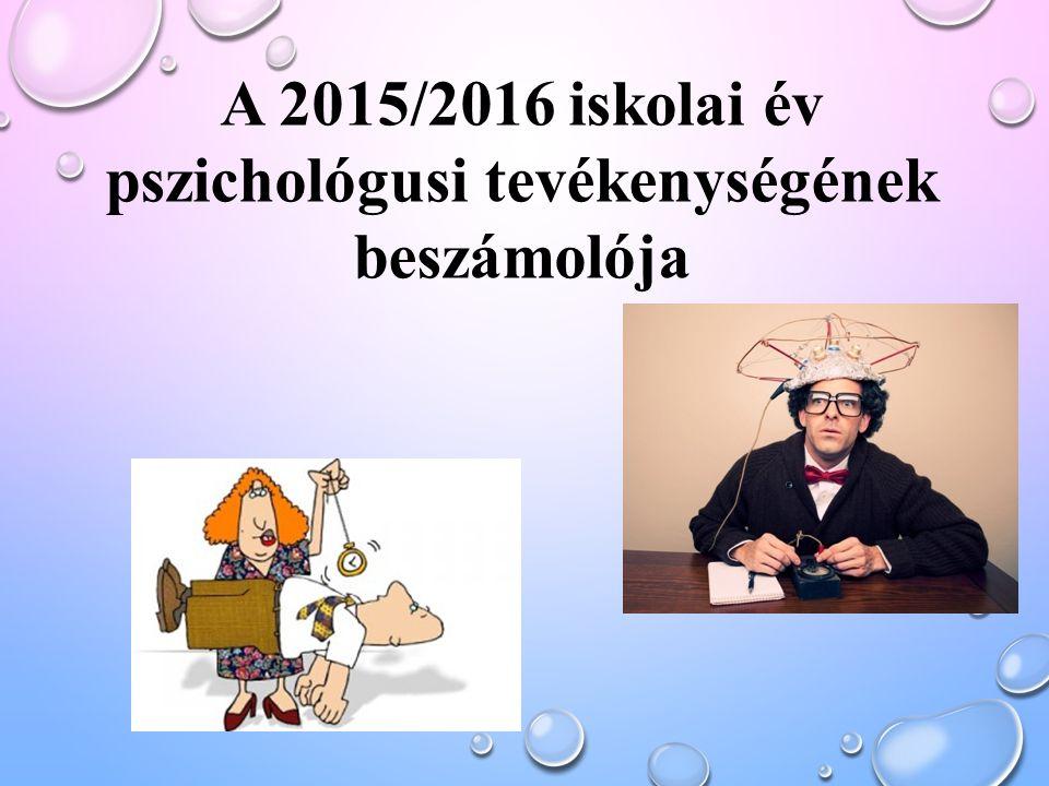 A 2015/2016 iskolai év pszichológusi tevékenységének beszámolója